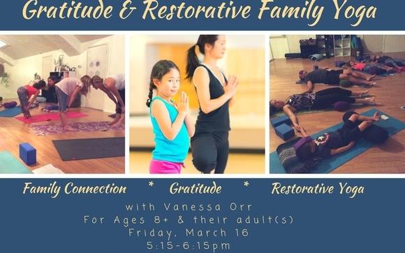 Gratitude & Restorative Family Yoga Workshop by Yaya Yoga ca