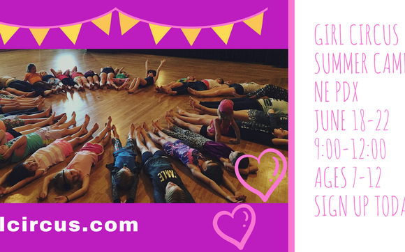 Girl Circus Summer camps kick off by Girl Circus in Eugene, OR
