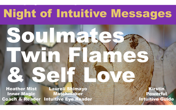 Soulmates, Twin Flames & Self Love - Night of Intuitive Messages by