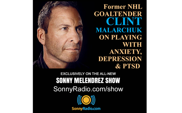 The Sonny Melendrez Show Welcomes Special Guest Clint Malarchuk By