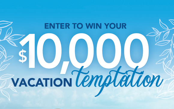 Win 10,000 dollars towards you next vaction! by Miller Family