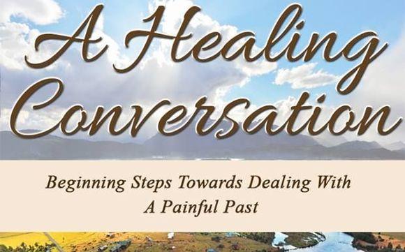 A Healing Conversation: Beginning Steps Towards Dealing With