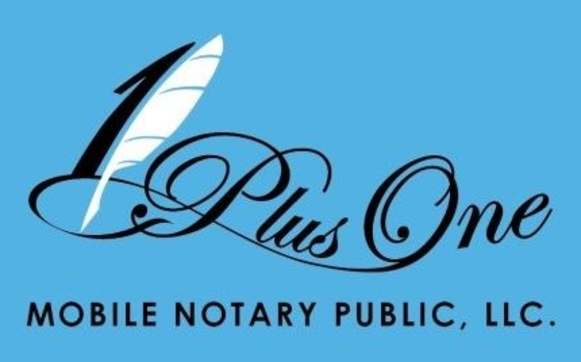 1 Plus 1 Mobile Notary Public, LLC by 1 Plus 1 Mobile Notary