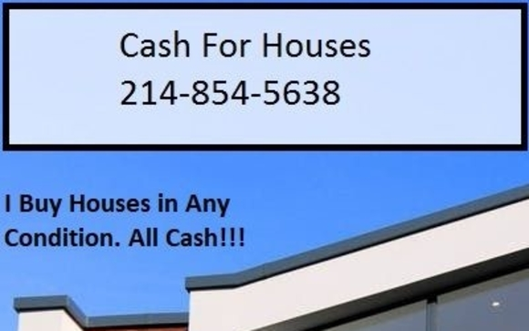 I pay Cash For Houses in the Dallas and surrounding Areas